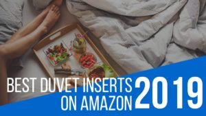 The 5 Best Duvet Inserts for 2020 | Ultimate Buyer's Guide & Reviews