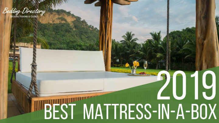 The 9 Best Bed In A Box For 2019 Ultimate Guide Amp Reviews