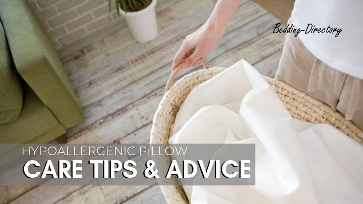 Care tips for Hypoallergenic Pillows
