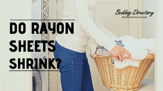 Do Rayon Sheets Shrink