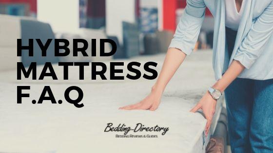 Hybrid Mattress FAQ