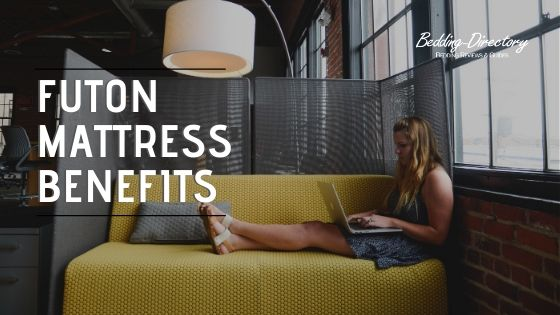 Futon Mattress Benefits