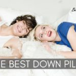 The Best Down Pillows for 2021 | Ultimate Guide & Reviews