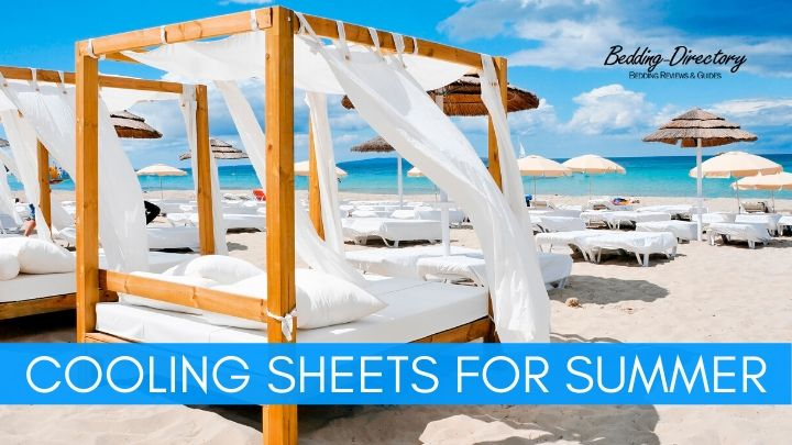 The Best Cooling Sheets for Summer | Ultimate Guide & Reviews