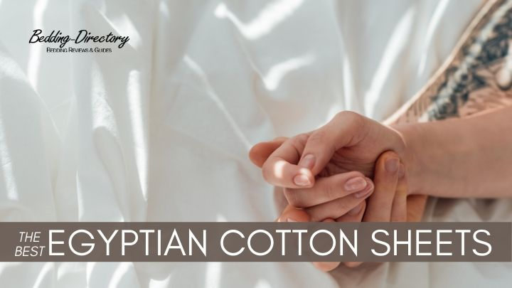 The 10 Best Egyptian Cotton Sheets for 2021 – Ultimate Guide & Reviews